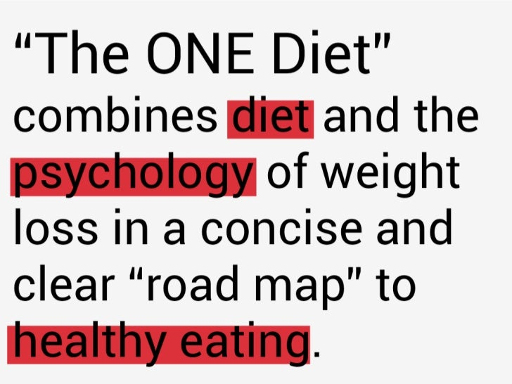 The ONE Diet: What you need to know about food, health, nutrition and weight loss Slide 3