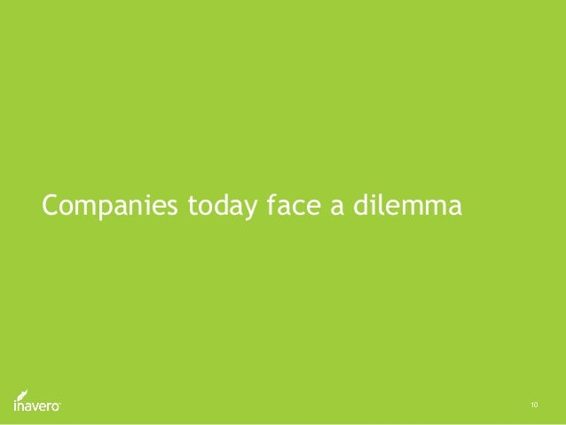 10 Companies today face a dilemma