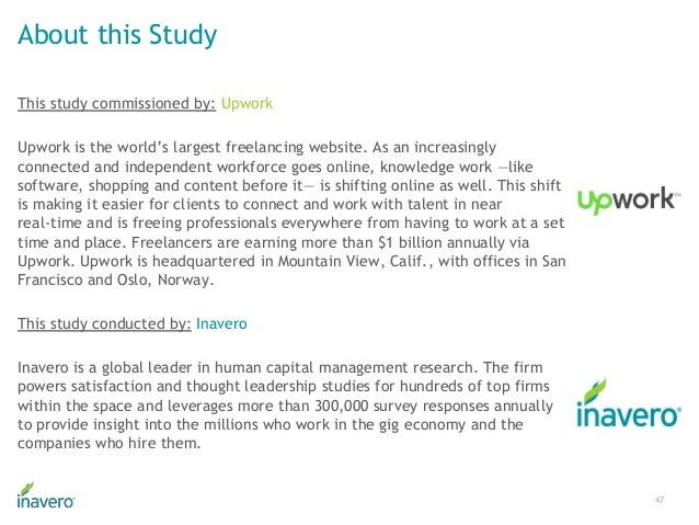 About this Study This study commissioned by: Upwork Upwork is the world's largest freelancing website. As an increasingly ...