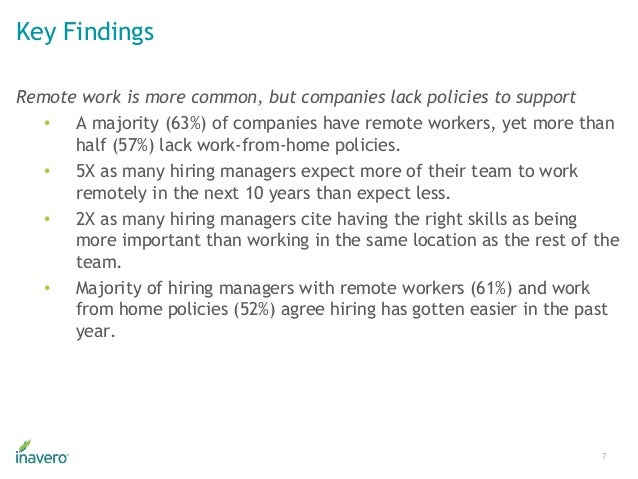 Key Findings 7 Remote work is more common, but companies lack policies to support • A majority (63%) of companies have rem...