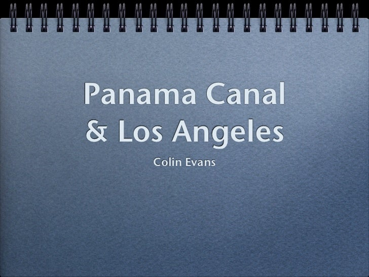Panama Canal& Los Angeles    Colin Evans
