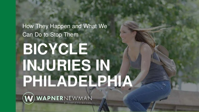 z BICYCLE INJURIES IN PHILADELPHIA How They Happen and What We Can Do to Stop Them