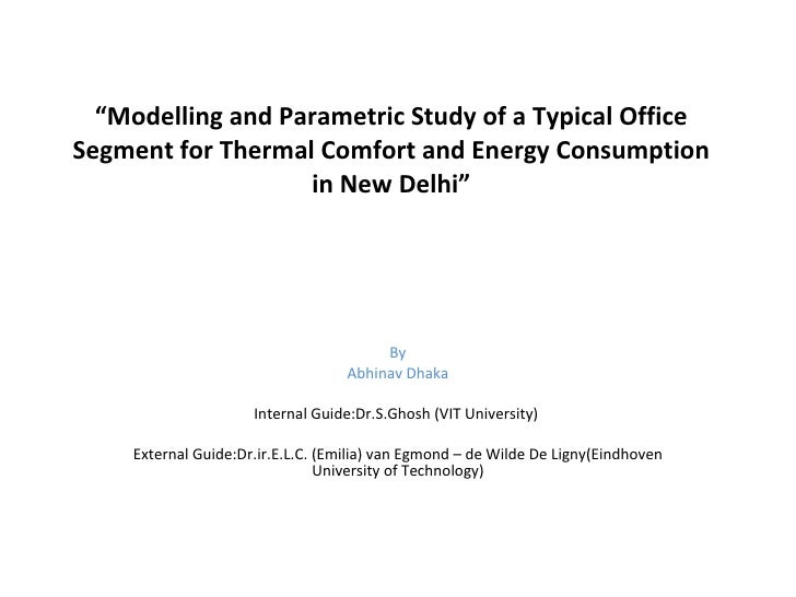 """ Modelling and Parametric Study of a Typical Office Segment for Thermal Comfort and Energy Consumption in New Delhi"" By A..."