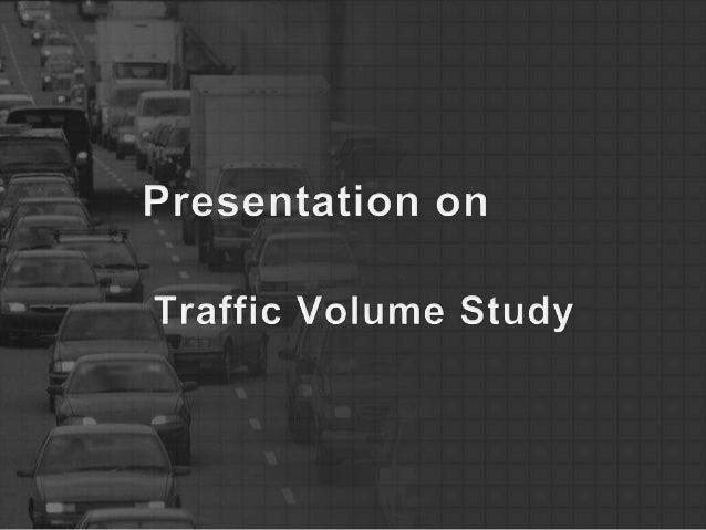 Traffic volume study ppt