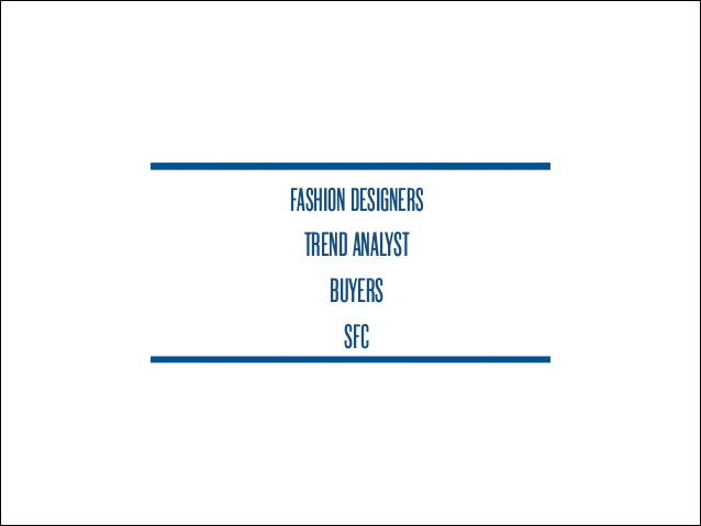 FASHION DESIGNERS  TREND ANALYST  BUYERS  SFC