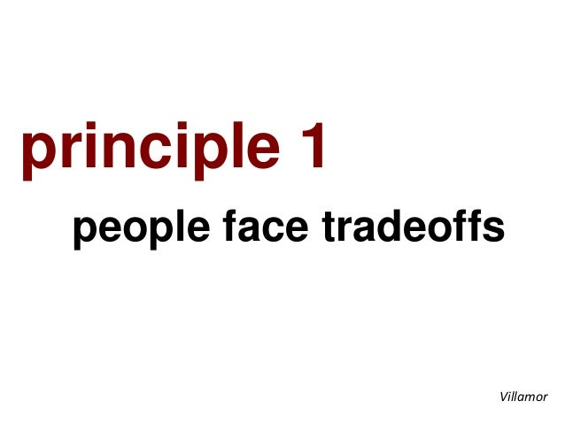 principle 1 people face tradeoffs Villamor