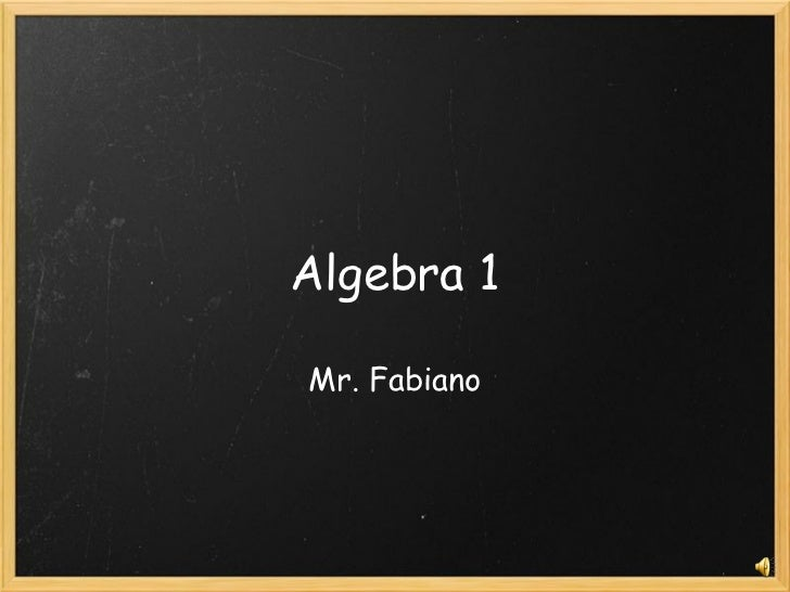 Algebra 1 Mr. Fabiano