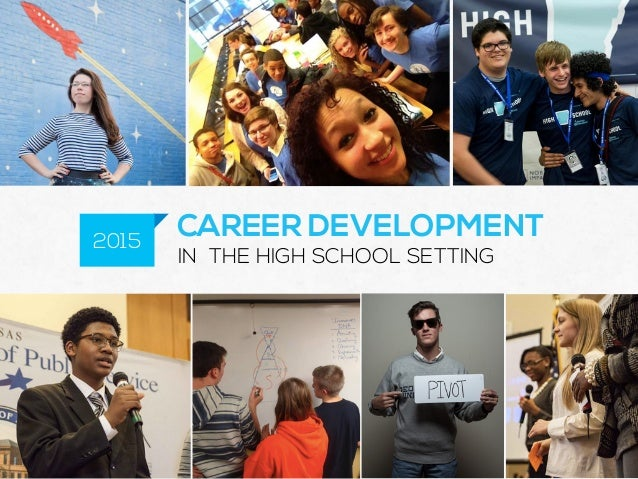 CAREER DEVELOPMENT IN THE HIGH SCHOOL SETTING 2015