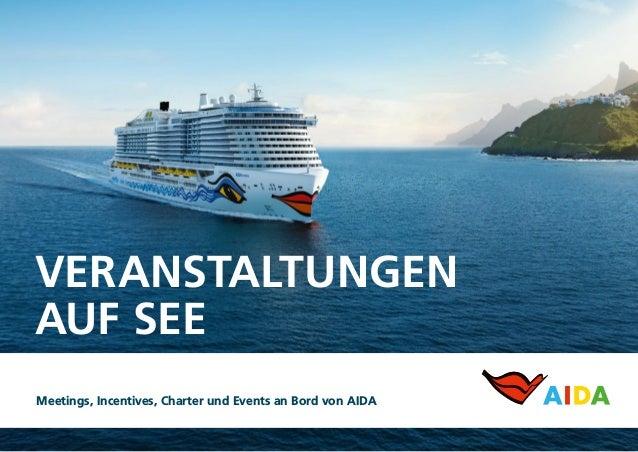 VERANSTALTUNGEN AUF SEE Meetings, Incentives, Charter und Events an Bord von AIDA