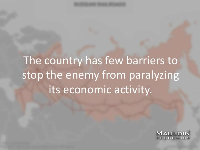The country has few barriers to stop the enemy from paralyzing its economic activity.