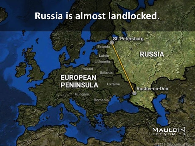 Russia is almost landlocked.