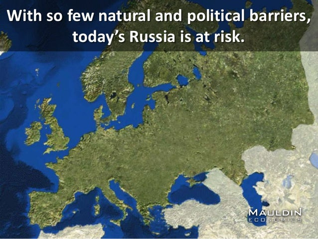 With so few natural and political barriers, today's Russia is at risk.