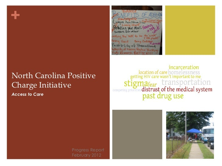 +North Carolina PositiveCharge InitiativeAccess to Care                 Progress Report                 February 2012