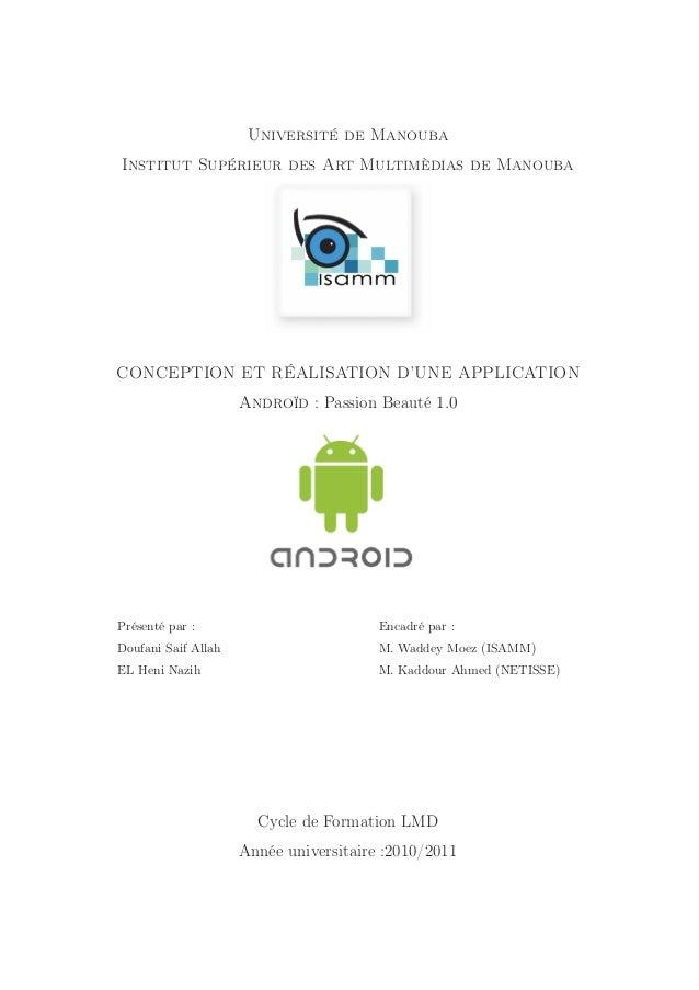 Université de Manouba Institut Supérieur des Art Multimèdias de Manouba  CONCEPTION ET RÉALISATION D'UNE APPLICATION Andro...