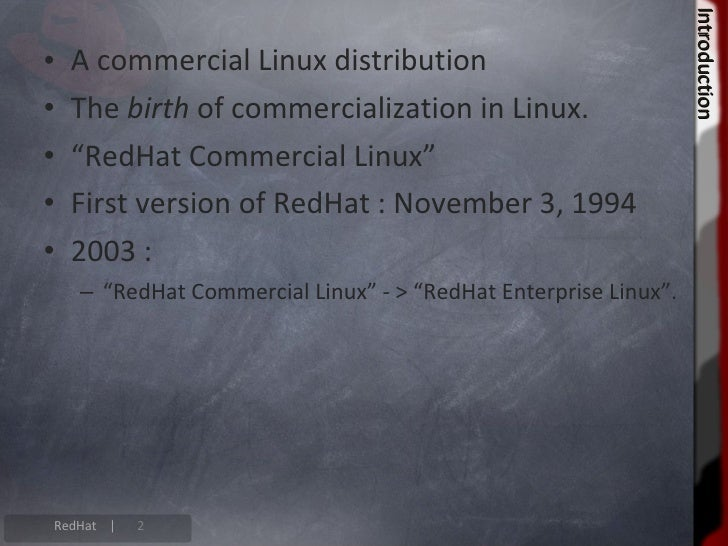 """• Marc Ewing creates his own distribution(1994) • Why the name """"RedHat""""?                                                  ..."""