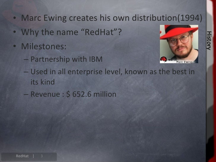 • RedHat Enterprise Linux contains more than   1200 components. • These are the work of over 5 years of develop-   ment. •...