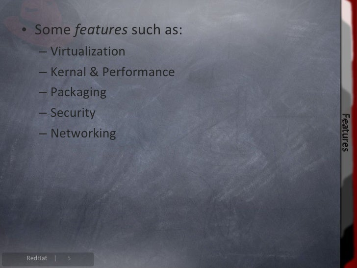 Virtualization • Comes in all server products. • Supports virtualized guest operating systems. • Virt-Manager. (In windows...
