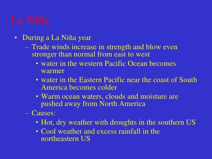 El Niño La Niña impacts ocean productivityNormal Conditions and La Nina = more productive               Nutrients        E...