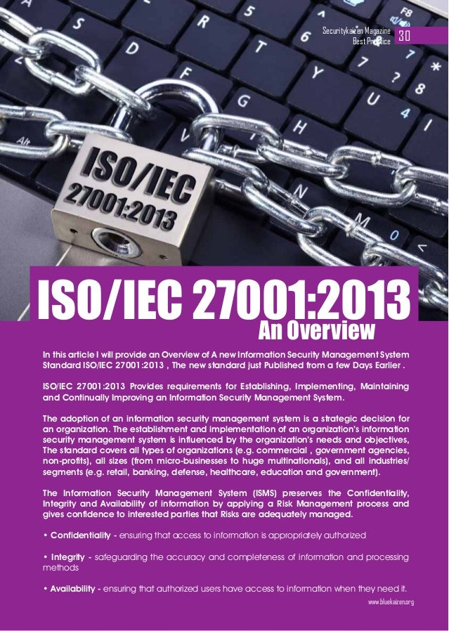 In this article I will provide an Overview of A new Information Security Management System Standard ISO/IEC 27001:2013 , T...