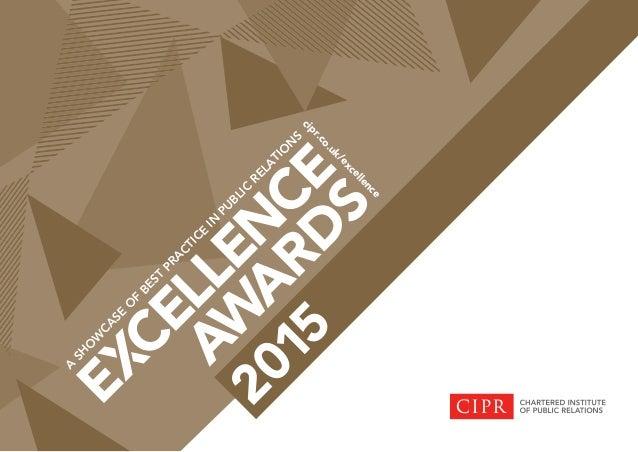 cipr.co.uk/excellence A SH O W CA SE O F BEST PRA CTICE IN PU BLIC RELA TIO N S 2015
