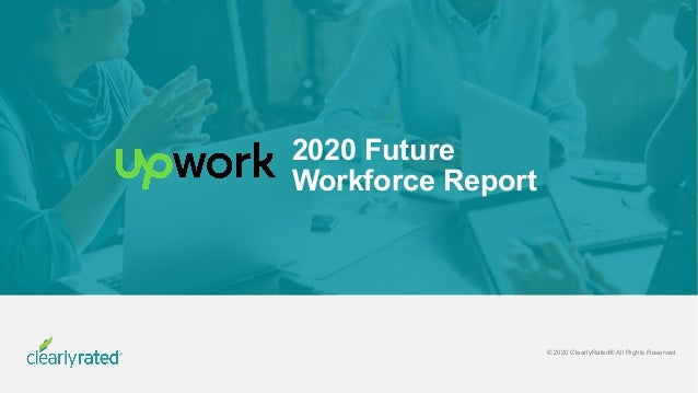 © 2020 ClearlyRated® All Rights Reserved. 2020 Future Workforce Report