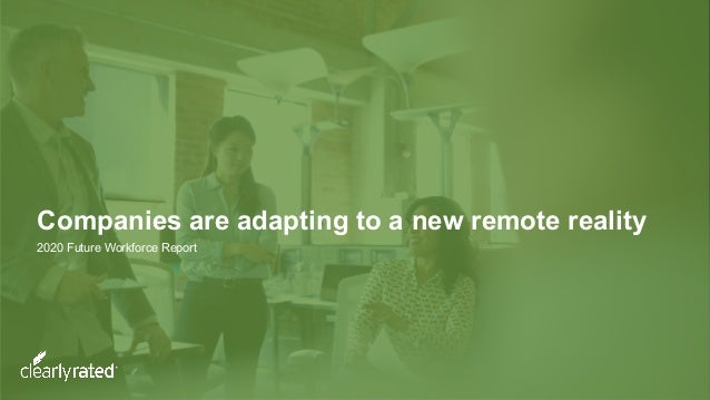 Companies are adapting to a new remote reality 2020 Future Workforce Report