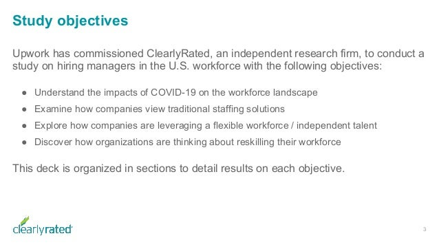 Study objectives Upwork has commissioned ClearlyRated, an independent research firm, to conduct a study on hiring managers...