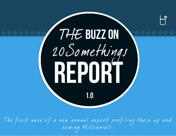 THE Buzz ON                         20Somethings                         REPORT                                          1...
