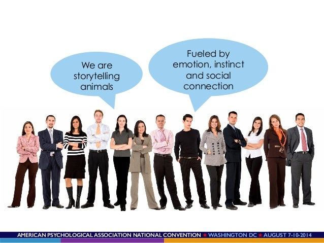 AMERICAN PSYCHOLOGICAL ASSOCIATION NATIONAL CONVENTION ★ WASHINGTON DC ★ AUGUST 7-10-2014! We are storytelling animals Fue...