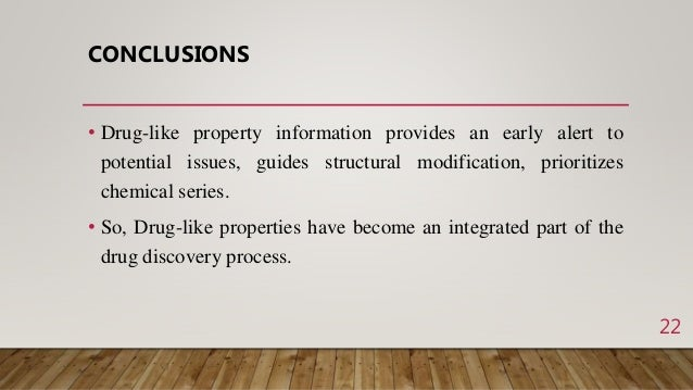 CONCLUSIONS • Drug-like property information provides an early alert to potential issues, guides structural modification, ...