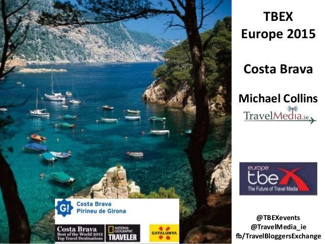 TBEX Europe 2015 Costa Brava Michael Collins @TBEXevents @TravelMedia_ie fb/TravelBloggersExchange