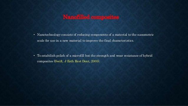 TRADE NAMES TYPE OF NANO COMPOSITES IMPORTANT POINTS Tetric EvoFlow NANO-OPTIMIZED FLOWABLE Class V restorations , fissure...