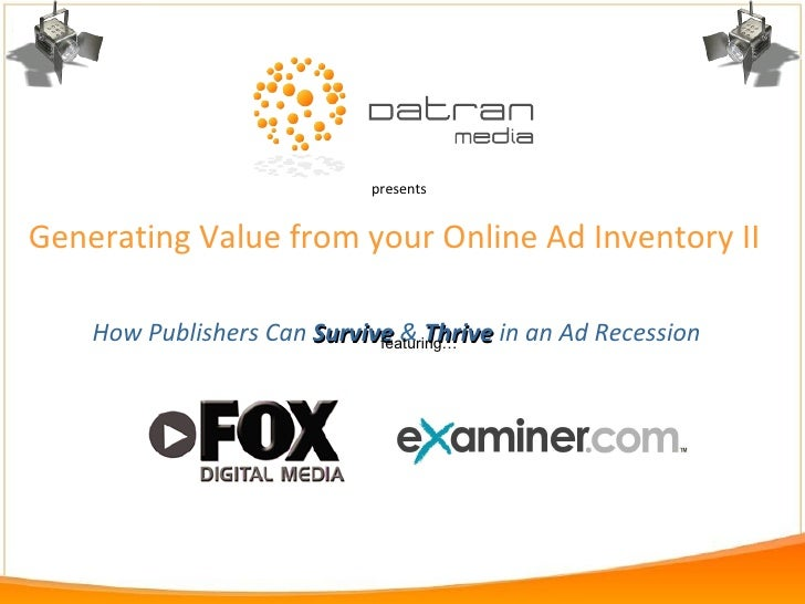 Generating Value from your Online Ad Inventory II  How Publishers Can   Survive   &   Thrive   in an Ad Recession   presen...