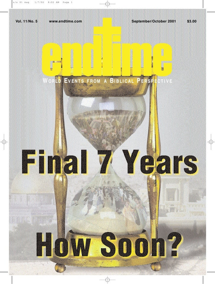Vol. 11/No. 5    www.endtime.com                   September/October 2001   $3.00                     WORLD EVENTS       F...