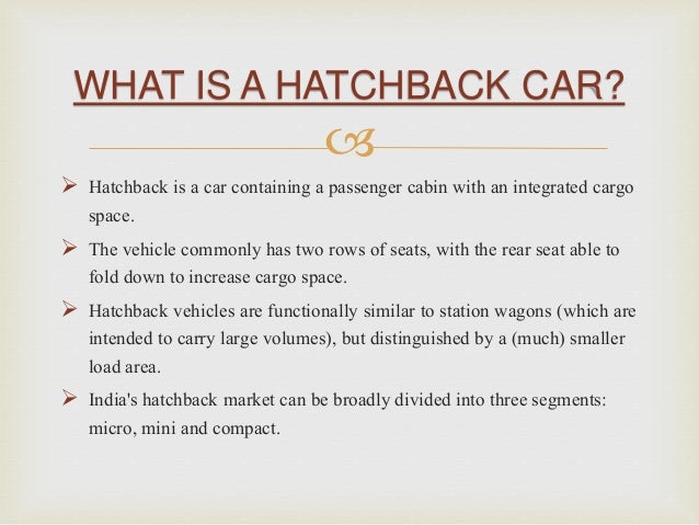 hatchback car in india. Black Bedroom Furniture Sets. Home Design Ideas