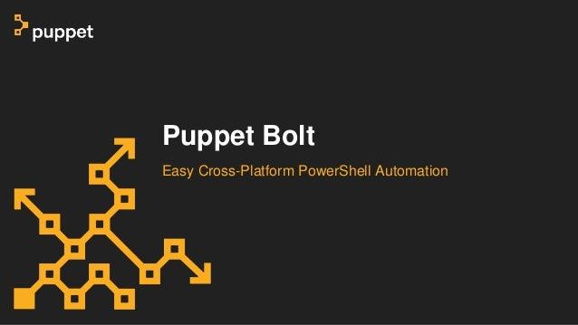 Puppet Bolt Easy Cross-Platform PowerShell Automation