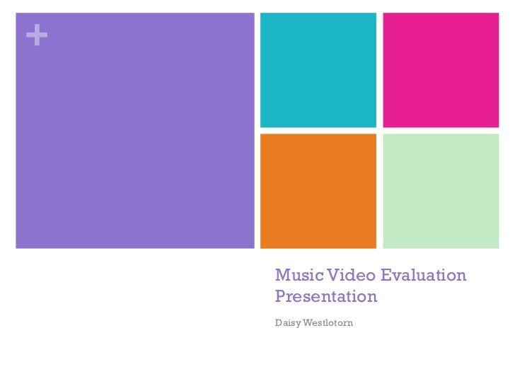 +    Music Video Evaluation    Presentation    Daisy Westlotorn