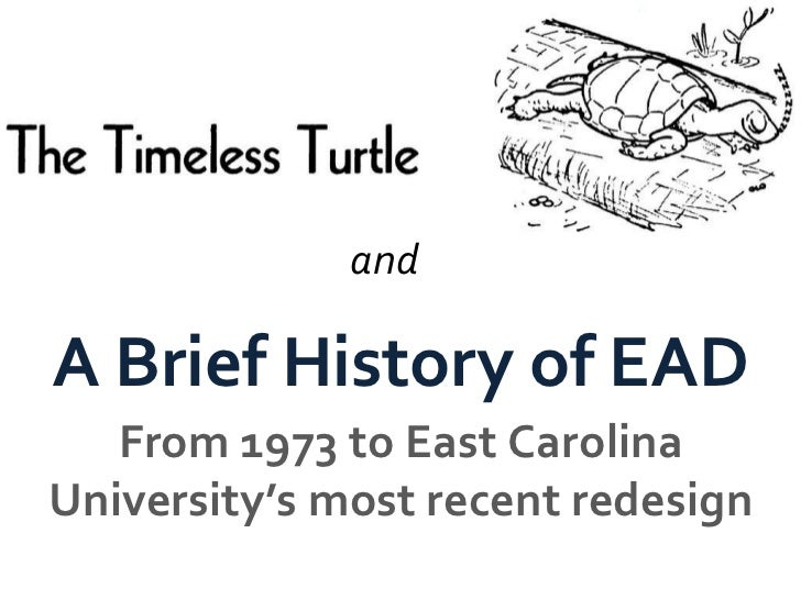 A Brief History of EAD From 1973 to East Carolina University's most recent redesign and