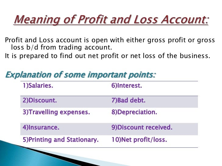 importance of profit and loss accounts The importance of profit and loss account lies in the fact that it provides accounting date which can be used for some managerial decisions as given below net results provided by the profit and loss account can be compared with the net results of the previous years and the efficiency of the business.
