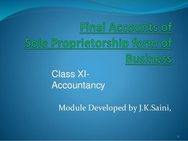 Module Developed by J.K.Saini, 1 Class XI- Accountancy