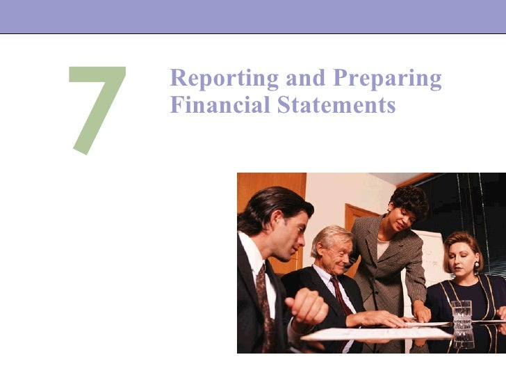 7 Reporting and Preparing Financial Statements