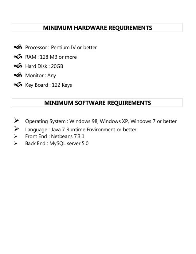 information system hardware requirements Before you install oracle vm manager, make sure that your computer meets the minimum hardware requirements listed in table 41:.