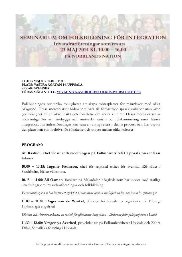 Detta projekt medfinansieras av Europeiska Unionen/Europeiskaintegrationsfonden TID: 23 MAJ KL. 10.00 – 16.00 PLATS: VÄSTR...