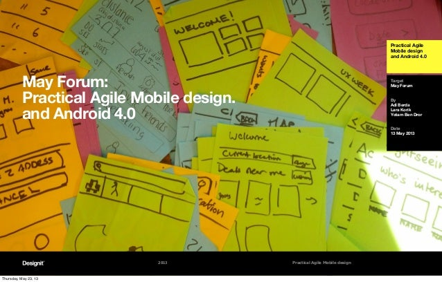 Practical AgileMobile designand Android 4.0TargetMay ForumByAdi BerdaLara KorikYotam Ben DrorDate13 May 20132013 Practical...