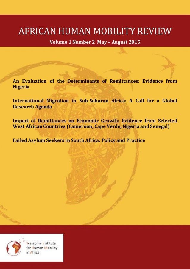 AFRICAN HUMAN MOBILITY REVIEW Volume 1 Number 2 May – August 2015 An Evaluation of the Determinants of Remittances: Eviden...