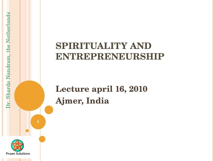 SPIRITUALITY AND ENTREPRENEURSHIP Lecture april 16, 2010 Ajmer, India