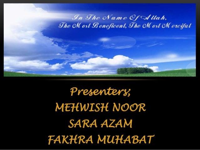 Presenters; MEHWISH NOOR  SARA AZAM FAKHRA MUHABAT