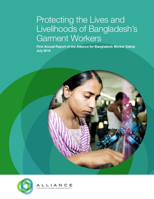 Protecting the Lives and Livelihoods of Bangladesh's Garment Workers First Annual Report of the Alliance for Bangladesh Wo...