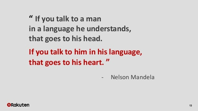 """13 """" If you talk to a man in a language he understands, that goes to his head. If you talk to him in his language, that go..."""