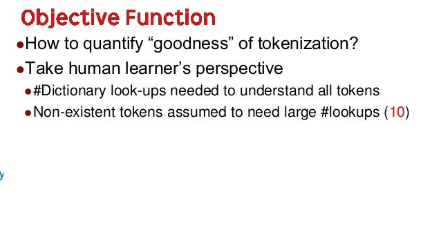 """21 How to quantify """"goodness"""" of tokenization? Take human learner's perspective #Dictionary look-ups needed to understa..."""